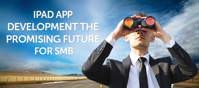 iPad App Development: the Promising Future for SMB