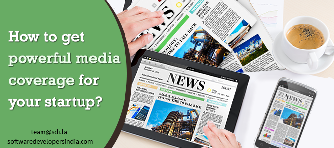 How to get Powerful Media Coverage for your Startup?
