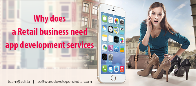 Why Does a Retail Business Need App Development Services?
