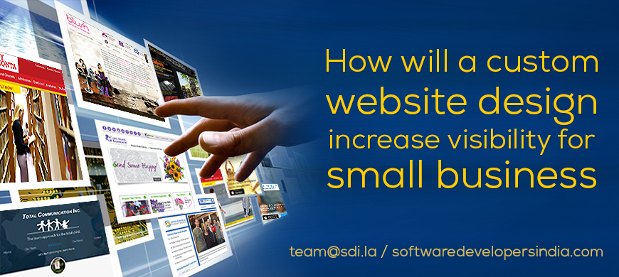 How Custom Website Design Increases Visibility for Small Business