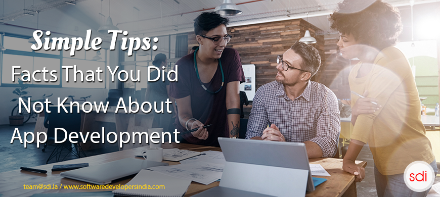 Simple Tips: Facts That You Did Not Know About App Development