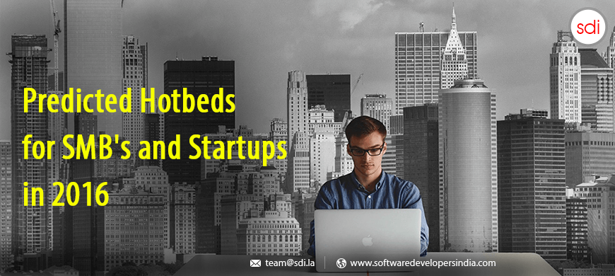 Predicted Hotbeds for SMB's and Startups in 2016