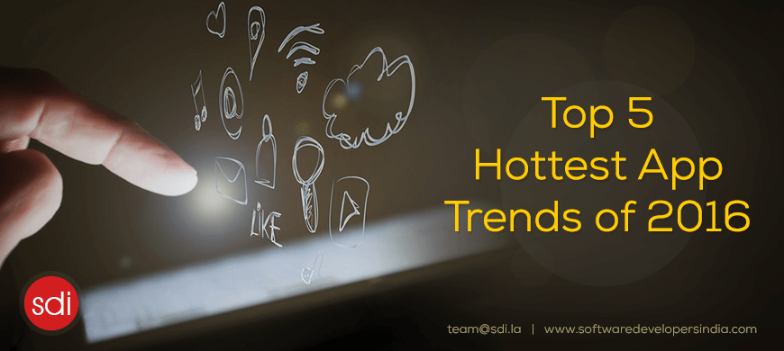 Top 5 Hottest App Trends of 2016
