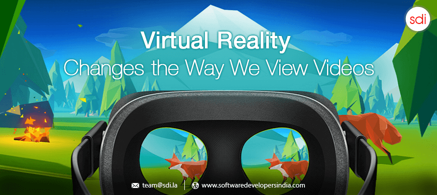 Virtual Reality Changes the Way We View Videos