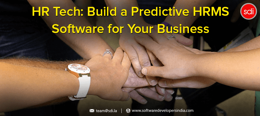 HR Tech: Build a Predictive HRMS Software for Your Business