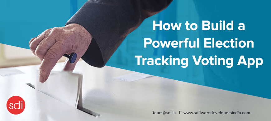 How to Build a Powerful Election Tracking Voting App